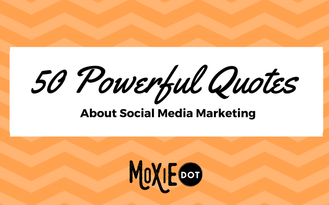 quotes about social media marketing Powerful Quotes About Social Media Marketing