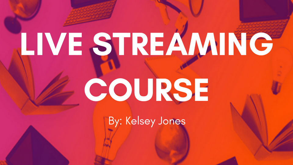 It's Live! Our First Course: How to Use Live Streaming in Social Media