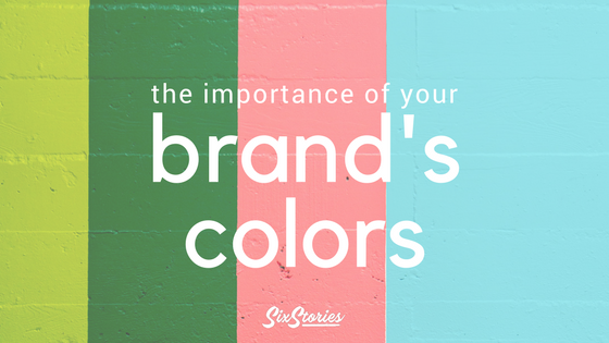 The Importance of Your Brand's Colors