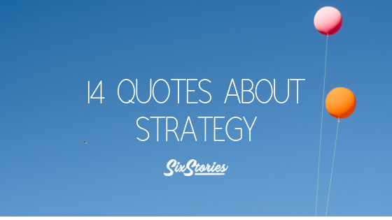 14 Quotes About Strategy