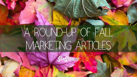 A Round-Up of Fall Marketing Articles
